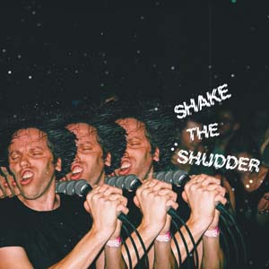 Foto von Shake The Shudder (ltd. clear vinyl)
