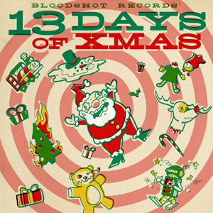 Foto von Bloodshot Records' 13 Days Of Christmas