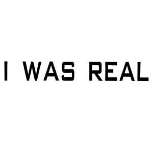 Cover von I Was Real