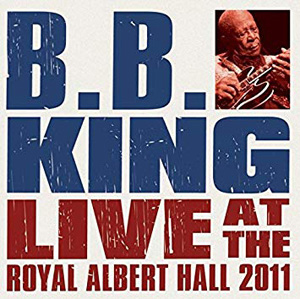 Cover von B.B. King & Friends Live At The Royal Albert Hall 2011