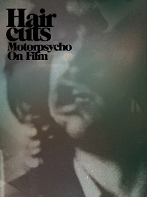 Foto von Haircuts: Motorpsycho On Film