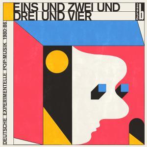 Foto von Eins und Zwei und Drei und Vier - Deutsche Experimentelle Pop-Musik 1980-86