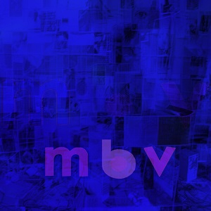 Foto von mbv (lim. Deluxe ed., 180gr, Gatefold) PRE-ORDER! vö: 21.05.