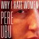Foto von Why I Hate Women