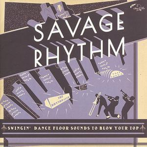 Foto von Savage Rhythm - Vol. 1/Swingin' Dancefloor Sounds To Blow Your Top