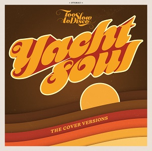 Foto von Too Slow To Disco : Yacht Soul - The Cover Versions