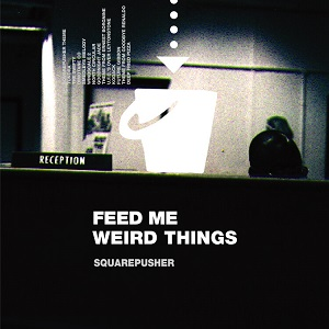 Foto von Feed Me Weird Things (Remastered Deluxe CD)