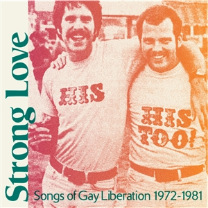 Foto von Strong Love - Songs Of Gay Liberation 1972-1981 (PRE-ORDER! vö:04.06.)