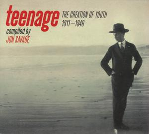 Cover von Teenage - The Creation Of Youth by Jon Savage
