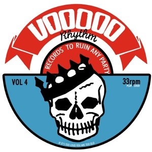 Foto von Voodoo Rhythm Compilation Vol. 4 - Records To Ruin Any Party