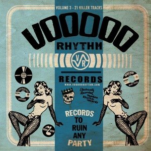 Foto von Voodoo Rhythm Compilation Vol. 3 - Records To Ruin Any Party