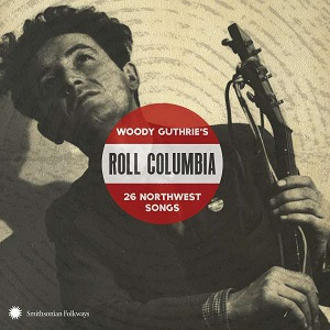 Cover von Roll Columbia: Woody Guthrie's 26 Northwest Songs