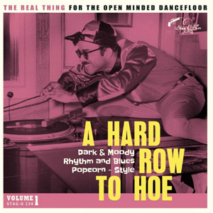 Foto von A Hard Row To Hoe Vol. 1: Dark`n´Moody Rhythm & Blues Popcorn-style
