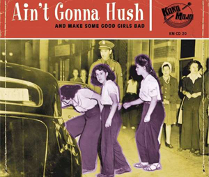 Cover von Ain't Gonna Hush (And Make Some Good Girls Bad)