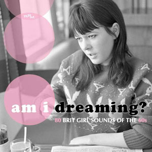 Foto von Am I Dreaming? - 80 Brit Girl Sounds Of The 60s
