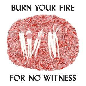 Foto von Burn Your Fire For No Witness