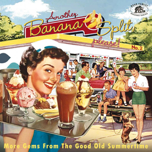 Cover von Another Banana Split, Please: More Gems From The Good Old Summertime
