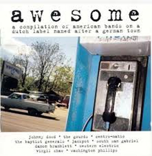 Foto von Awesome: A Compilation Of American Bands On A Dutch Label Named After A German T