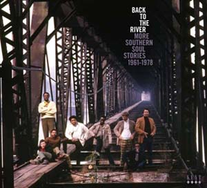 Foto von Back To The River: More Southern Soul Stories 1961-1978