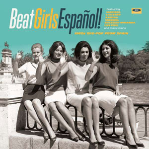 Cover von Beat Girls Espanol! 1960s She-Pop From Spain (180g white vinyl)