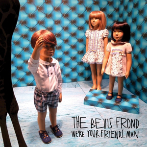 Cover von We're Your Friends, Man