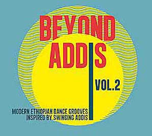 Cover von Beyond Addis Vol. 2: Modern Ethiopian Dance Grooves Inspired By Swinging Addis