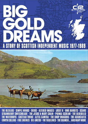 Cover von Big Gold Dreams: Story Of Scottish Independent Music 77-89