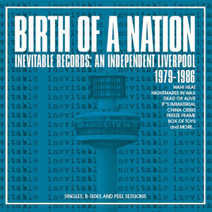 Cover von Birth Of A Nation: An Independent Liverpool 1979-1986