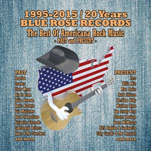 Foto von 20 Years Blue Rose Records Vol. 1: The Best Of Americana Rock Music - Past & Pre