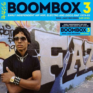 Foto von Boombox 3: Early Independent Hip Hop, Electro And Disco Rap 1979-83