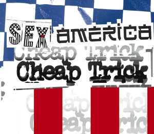 Foto von Sex, America, Cheap Trick