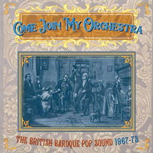 Foto von Come Join My Orchestra: The British Baroque Pop Sound 1967-73