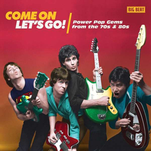 Cover von Come On Let's Go! Powerpop Gems From The 70's & 80's