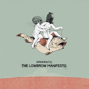 Foto von Afrokraut II: The Lowbrow Manifesto