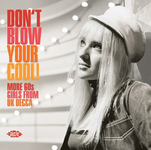 Foto von Don't Blow Your Cool: More Sixties Girls From UK Decca