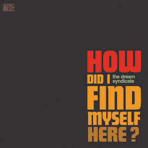 Foto von How Did I Find Myself Here (Glitterhouse exclusive ltd. col. edition)