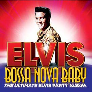 Foto von Bossa Nova Baby: The Ultimate Elvis Presleys Party Album