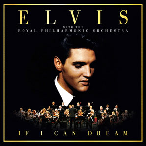 Cover von If I Can Dream: Elvis With The Royal Philharmonic Orchestra