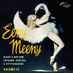 Foto von Eeny Meeny - Exotic Blues & Rhythm Vol. 12