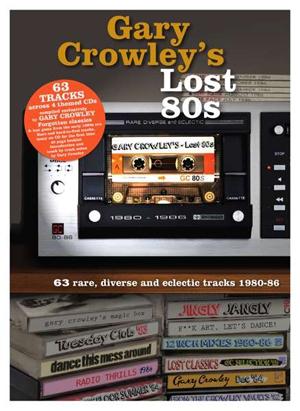 Foto von Gary Crowley's Lost 80s: 63 Rare, Diverse & Eclectic Tracks