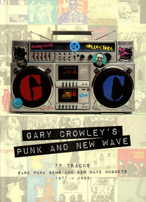 Foto von Gary Crowley's Punk And New Wave: Rare Punk Gems And New Wave Nuggets 1977-1982