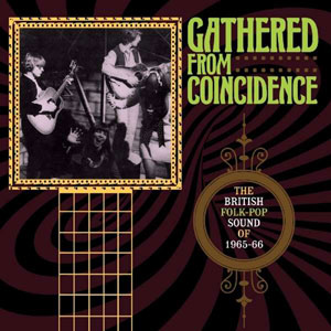 Foto von Gathered From Coincidence: The British Folk-Pop Sound Of 1965-66