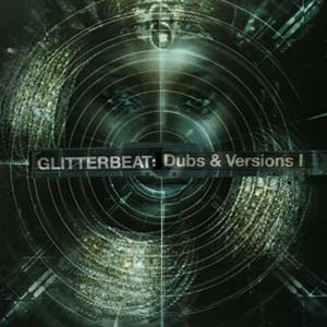 Cover von GLITTERBEAT: Dubs & Versions I