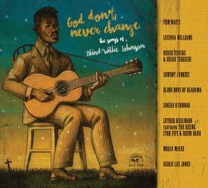 Foto von God Don't Never Change: The Songs Of Blind Willie Johnson