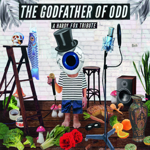 Cover von The Godfather Of Odd: A Hardy Fox Tribute