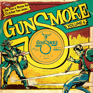 Cover von Gunsmoke Vol. 6/Dark Tales Of Western Noir From A Ghost Town Jukebox