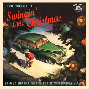 Foto von Have Yourself A Swingin' Little Christmas: 27 Jazz & R'n'B Chestnuts For Your Ho