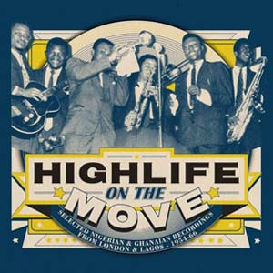 Foto von Highlife On The Move: Selected Niigerian & Ghanaian Recordings 1954-66
