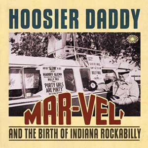 Foto von Hoosier Daddy (Mar-Vel And The Birth Of Indiana Rockabilly)