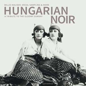 Foto von Hungarian Noir: A Tribute To The Gloomy Sunday
